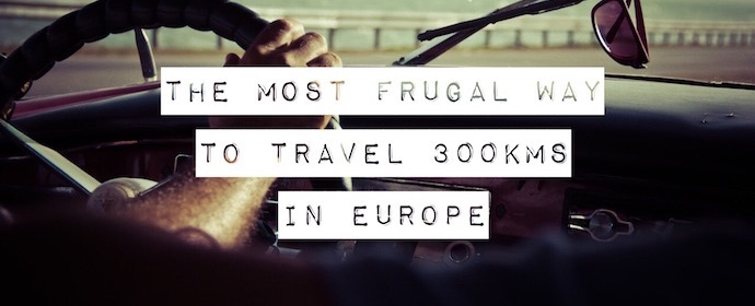 The most frugal way to travel 300 kms in Europe (when you don't own a car)