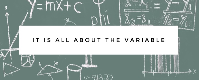 It is all about the variable