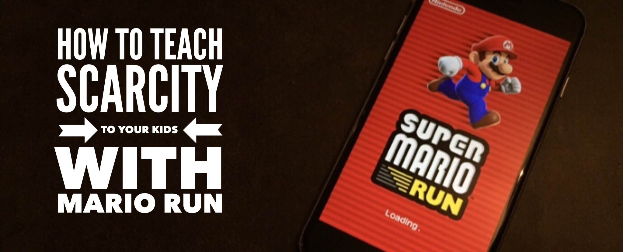 How to teach scarcity to your kids with Mario Run